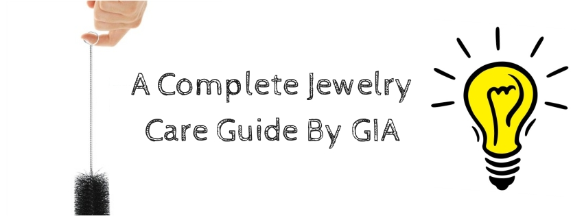 A Complete Jewelry Care Guide By GIA