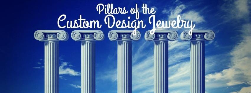 5 Main Pillars of the Custom Design Jewelry